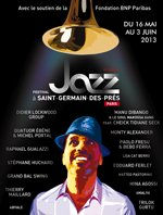 Festival Jazz à Saint-Germain-des-Prés Paris from May 16th to June 3rd 2013